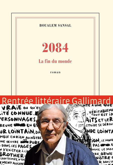 2084 - La fin du monde (Grand Prix de l'academie Francaise 2015)