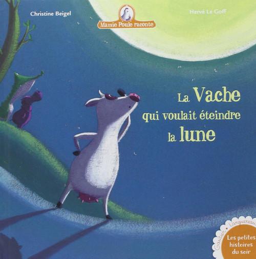 French book Mamie poule raconte La vache qui voulait eteindre la lune
