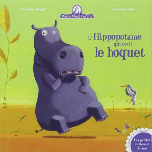 French book Mamie poule raconte: Hippopotame qui avait le hoquet