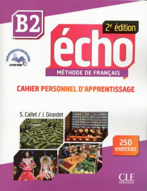 Echo Methode de Francais B2 Cahier personnel d'apprentissage - 2e edition