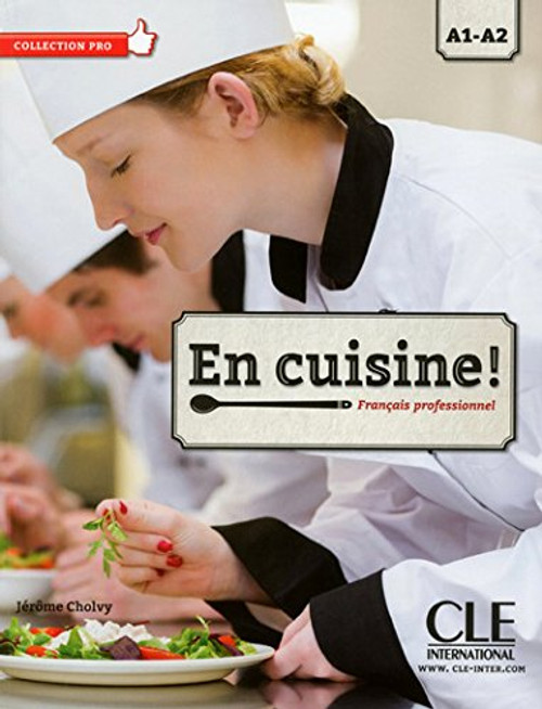 En cuisine! Francais professionnel A1-A2