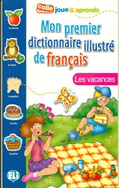 Mon premier dictionnaire illustre de francais - Les vacances