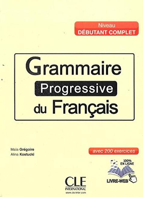 Grammaire progressive du francais -  Debutant complet 200 exercices (with CD)
