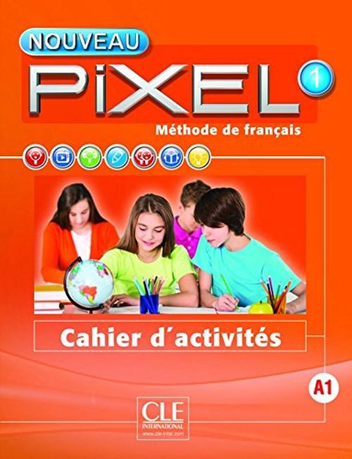 Nouveau Pixel 1 Cahier d'activites A1