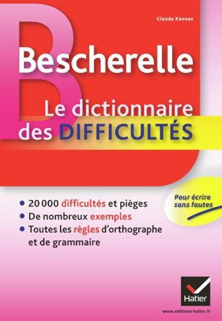 Bescherelle: Le dictionnaire des difficultes