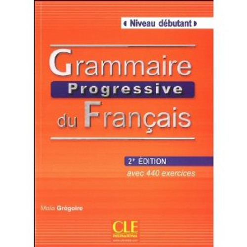 Grammaire progressive du francais -  Debutant 440 exercices (with CD) - 2e edition SEE NEW EDITION