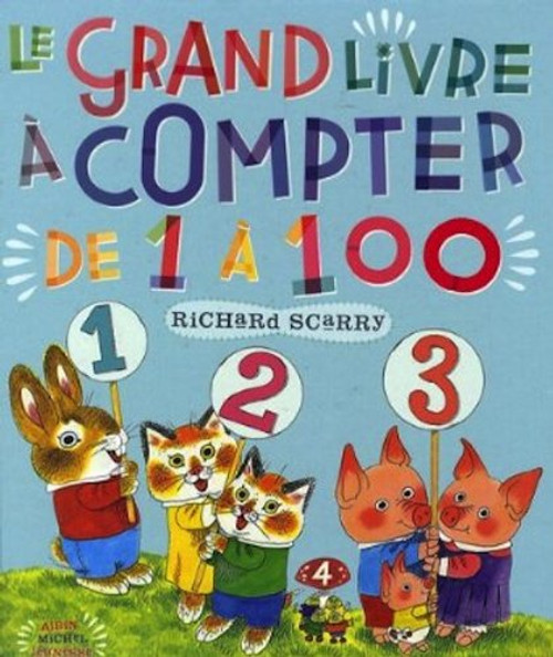 Le grand livre a compter de 1 a 100 - Richard scarry