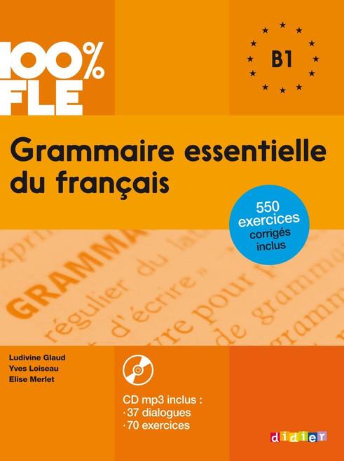 100% FLE Grammaire essentielle francais - B1 - Livre + CDmp3