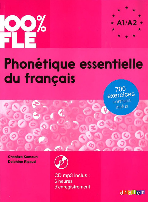 100% FLE Phonetique essentielle francais - A1 A2 - Livre + CDmp3