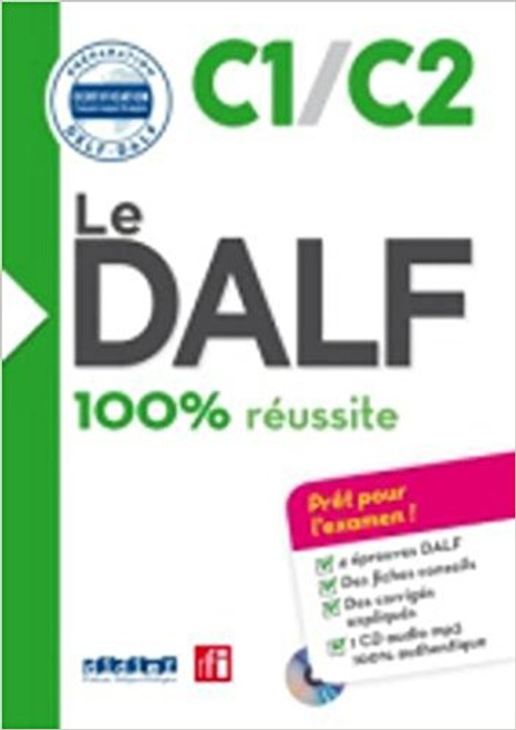 Le DALF C1/C2 100% reussite with corrige and 1 CD mp3 inclus