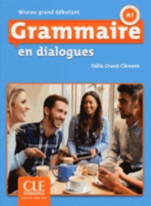 Grammaire en dialogues (with CDmp3) Grand Debutant 2eme edition A1