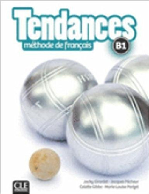 Tendances Methode de Francais B1 with DVD-Rom audio et video (livre eleve)