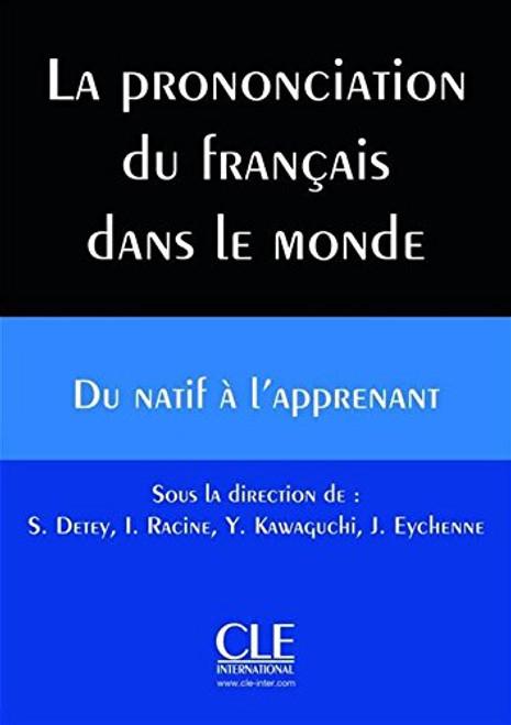 Prononciation du francais dans le monde - du natif a l'apprenant -
