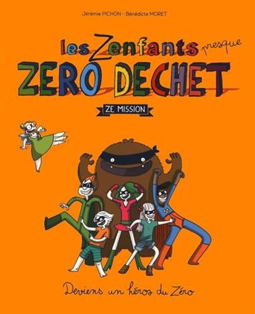 Les Zenfants presque Zero Dechet - Ze mission