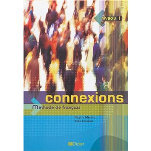 Section: French Language learning textbook Connexions niveau 1 -  Methode de francais - Livre Eleve ISBN-13: 9782278054114 Author: Loiseau, Y &  R. Merieux Publishes by: Didier