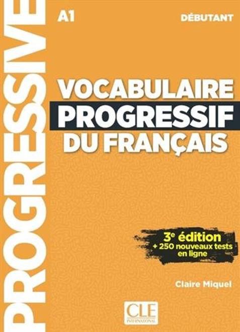 Vocabulaire progressif du francais -  Debutant - 3e edition (with CD) + 250 nouveaux tests en ligne