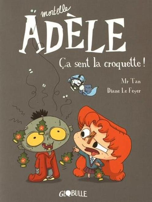 Mortelle Adele T11: Ca sent la croquette