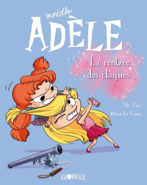 Mortelle Adele T9: La rentree des claques