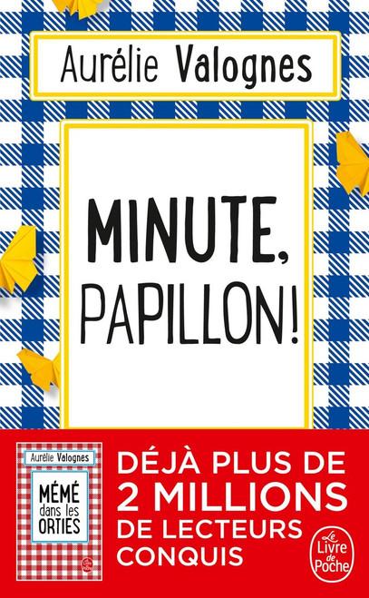 Minute, Papillon!
