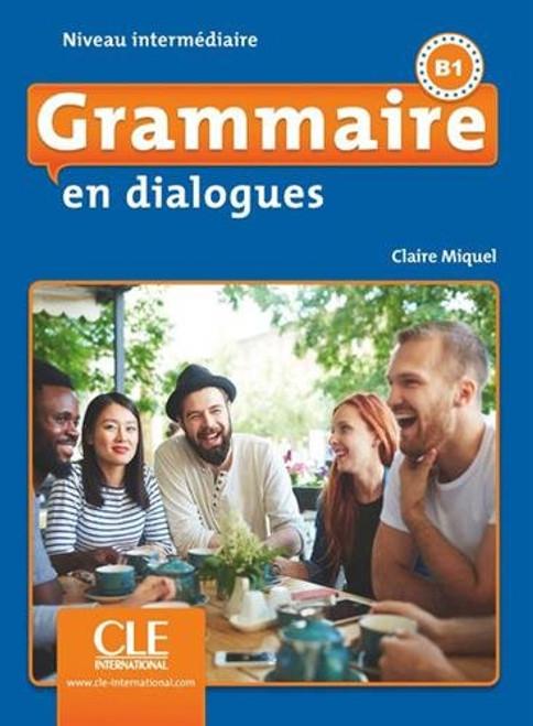 Grammaire en dialogues (with CDmp3) Intermediaire B1 - 2eme edition