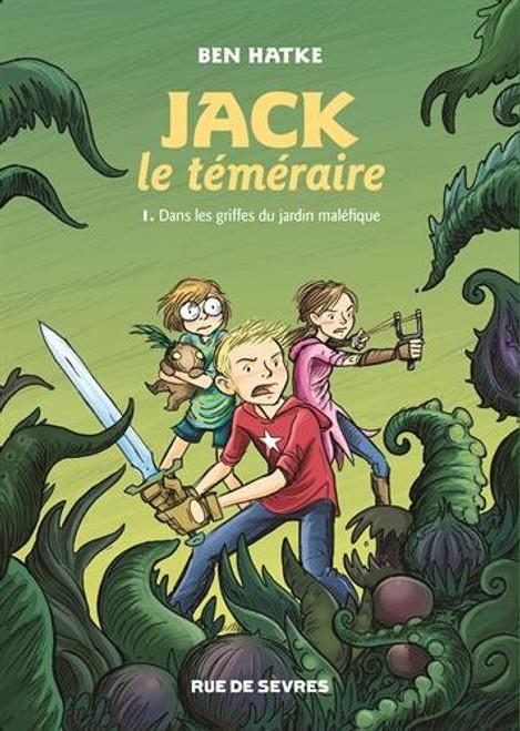 Jack Le temeraire T1 Dans les griffes du jardin malefique