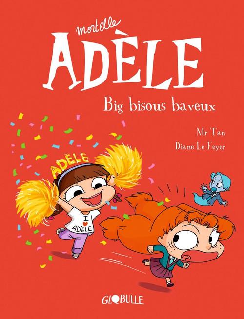 Mortelle Adele T13: Big Bisous Baveux