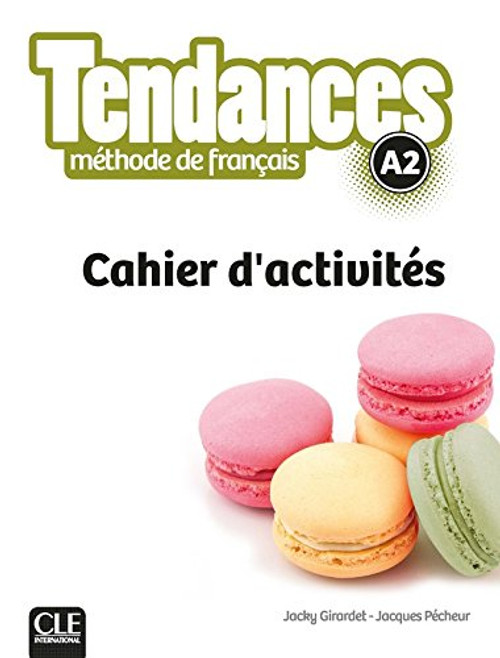 Tendances Methode de Francais A2 Cahier d'activites (workbook)