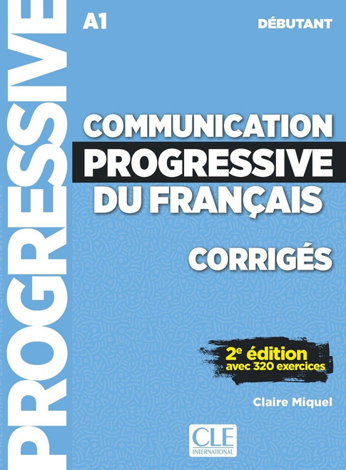 Communication progressive du francais - Debutant 320 exercices CORRIGES  - 2e edition