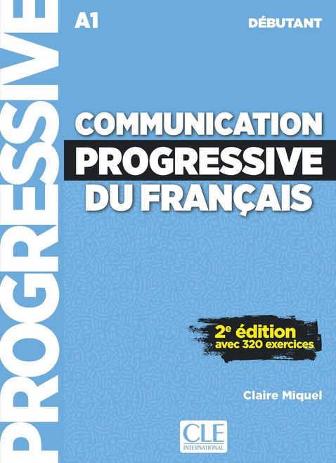 Communication progressive du francais -  Debutant 320 exercices (with CD) - 2e editio