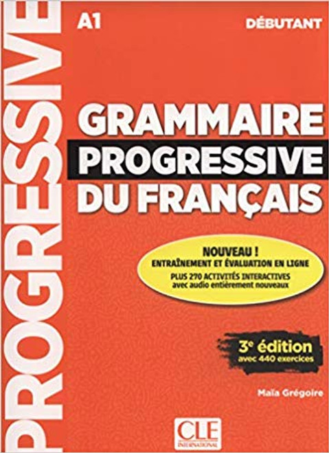 Grammaire progressive du francais -  Debutant 440 exercices (with CD) - 3e edition (A1)