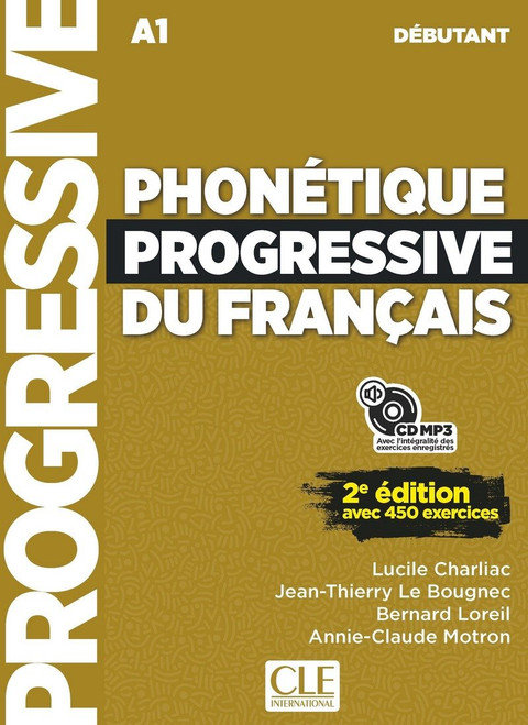 Phonetique progressive du francais - Debutant 450 exercices - 2eme edition (A1)