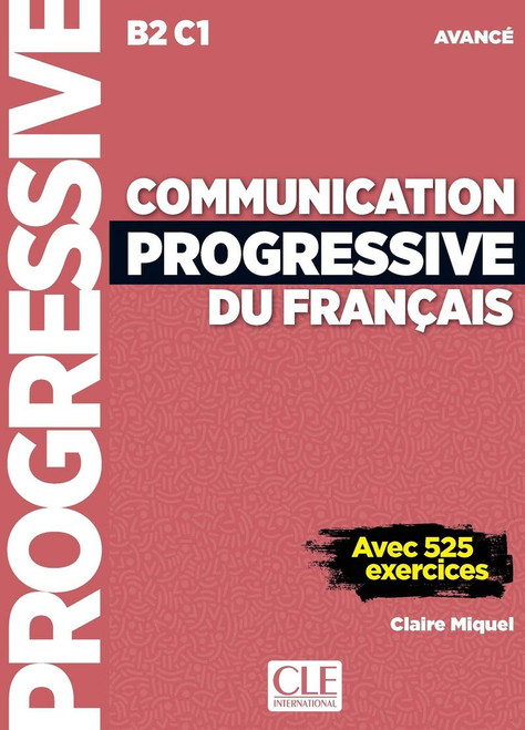 Communication progressive du francais - Avance 3eme edition avec 525 exercices (with CD) B2 - C1