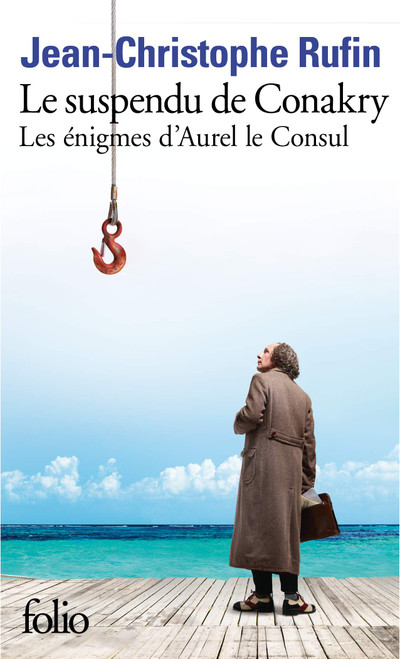 Les enigmes d'Aurel le Consul T1 : Le suspendu de Conakry - French pocket edition - 304 pages - 4.4 x 0.7 x 7 inches Author: Rufin, Jean-Christophe Publisher: Folio Isbn-13:  9782072785313 Section: French Fiction book