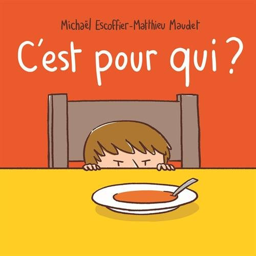 C'est pour qui? : Cardboard - 36 pages - 7.5 x 0.5 x 7.4 inches Author: Michael Escoffier and Mathieu Mudet Published by: Ecole Des Loisirs  ISBN-13: 9782211236461 Section: French children's book 1 To 4 Years