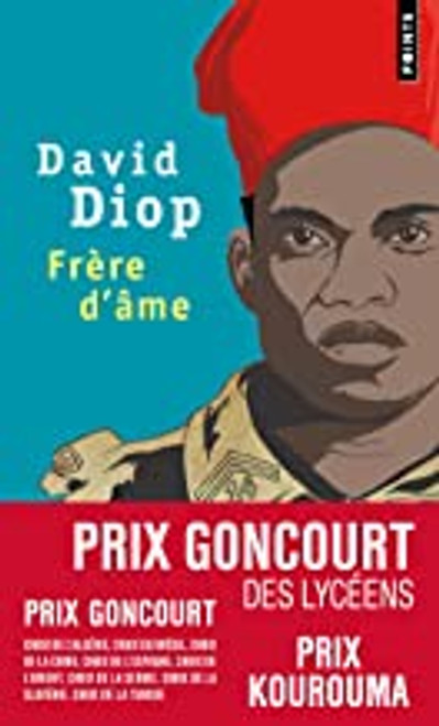 Frere d'ame - Prix Goncourt des lyceens 2018 - 142 pages - pocket edition Author: Diop, David Published by: Points (2019) ISBN-13:  9782757875964 Section: French literature fiction