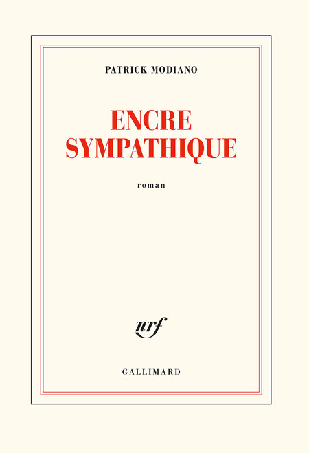 Encre sympathique: 160 pages -  8 x 5.5 x 0.7 inches Author: Modiano, Patrick (Prix nobel de la litterature 2014) Publisher: Gallimard (Blanche) (2019) Isbn-13:  9782072753800 Section: French Fiction book