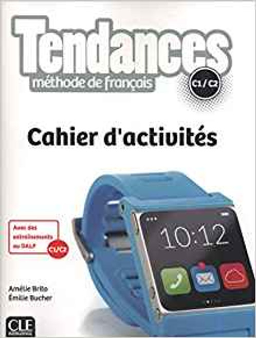 Tendances Methode de Francais C1/C2 Cahier d'activites (workbook) - 8.4 x 0.5 x 11.3 inches - 160 pages Author: Amelie Brito and Emilie Bucher Published by:  Cle International (2019) ISBN-13:  9782090385380 Section: French Language learning textbooks