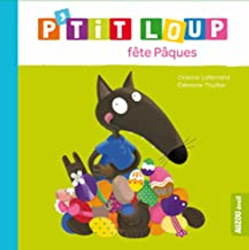 P'tit loup fete Paques Author: Orianne Lallemand et Eleonore Thuillier Published by: Auzou (Mes p'tits albums) ISBN-13: 9782733827727 Section: French children's book 3 To 7 Years P'tit loup fete Paques:  24 pages - 6.6 x 6.6 x 0.3 inches - hardcover