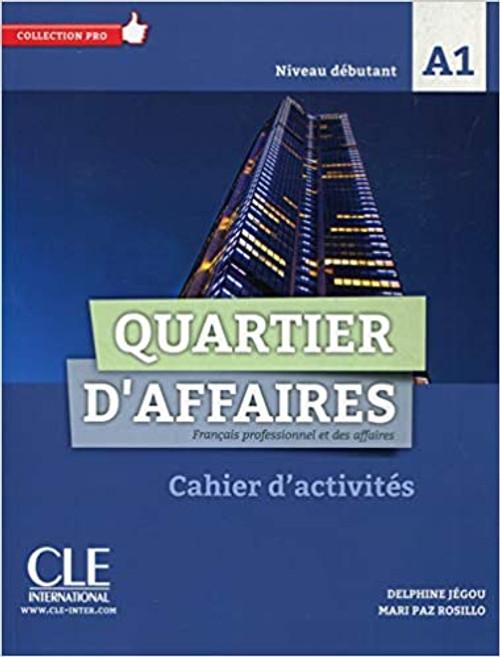 Quartier d'affaires Francais professionnel et des affaires Cahier activités - Niveau debutant A1