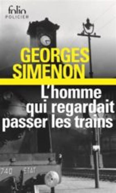 L'homme qui regardait passer les trains (une enquete du commissaire Maigret)
