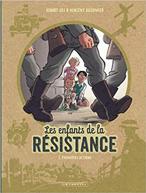 Les enfants de la resistance Tome 1:  Premieres actions