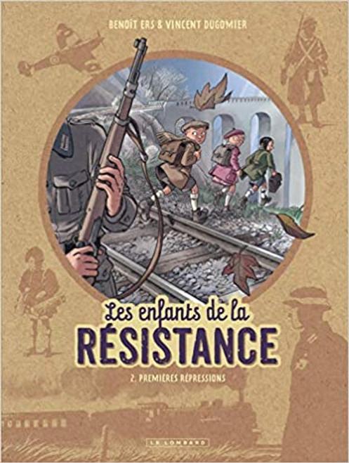 Les enfants de la resistance Tome 2:  Premieres repressions