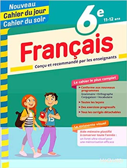 Cahier du jour - Cahier du soir Francais 6e (11-12 ans) Nouvelle edition