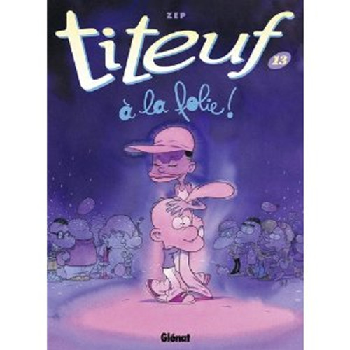 Titeuf N13 - A la folie