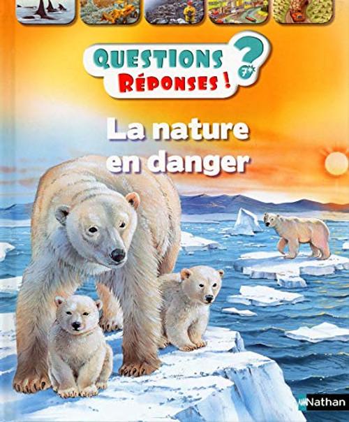 Questions Reponses 7+. La nature en danger