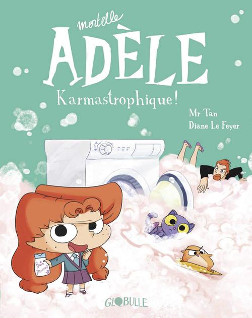 Mortelle Adele T17: Karmastrophique