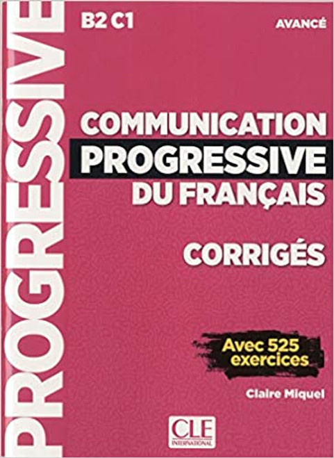 Communication progressive du francais  CORRIGES -  Avance avec 525 exercices (with CD) B2 - C1