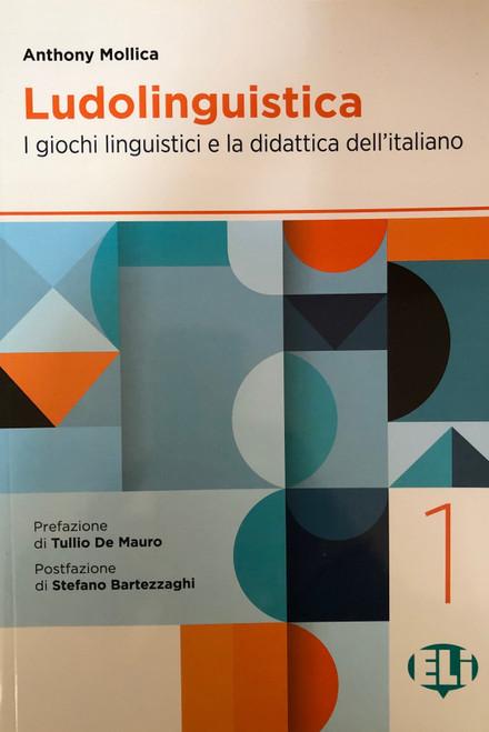 Ludolinguistica  Vol 1 - I giochi linguistici e la didattica dell'italiano