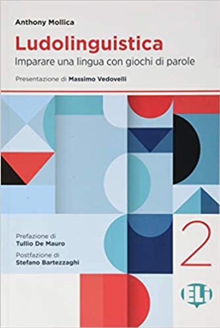Ludolinguistica  Vol 2 - I giochi linguistici e la didattica dell'italiano