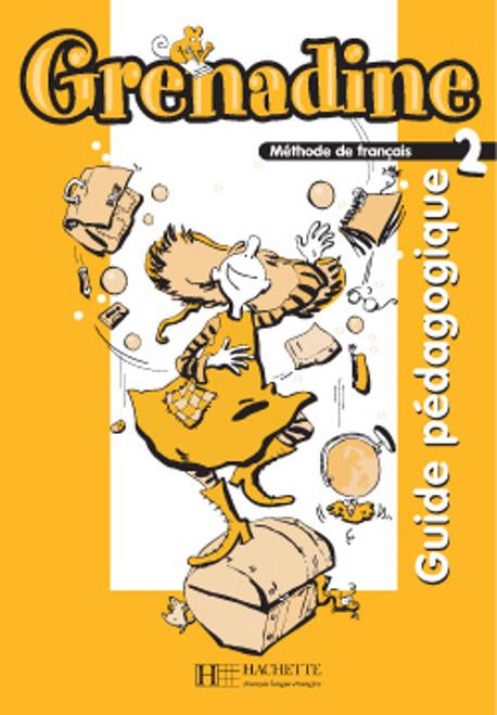 Grenadine - Niveau 2 -  Guide pedagogique